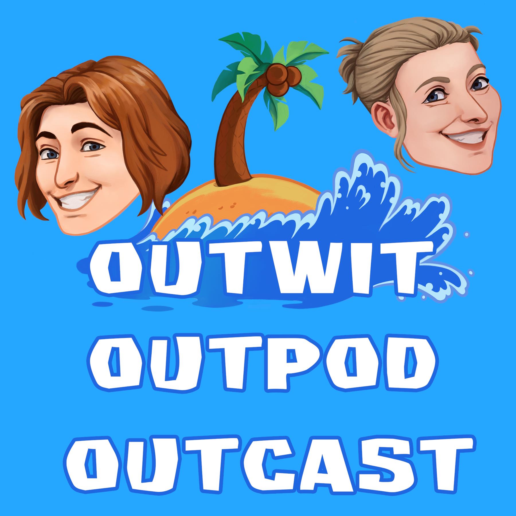Outwit, Outpod, Outcast